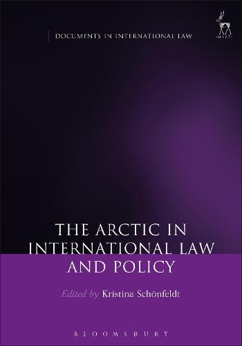 The Arctic in International Law and Policy - Documents in International Law (Paperback)