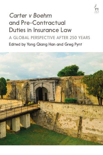 Carter v Boehm and Pre-Contractual Duties in Insurance Law: A Global Perspective after 250 Years (Hardback)