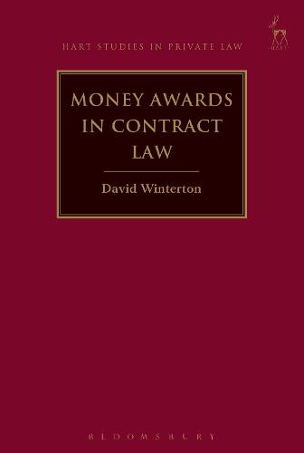 Money Awards in Contract Law - Hart Studies in Private Law (Paperback)