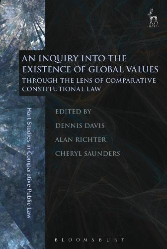 An Inquiry into the Existence of Global Values: Through the Lens of Comparative Constitutional Law - Hart Studies in Comparative Public Law (Paperback)