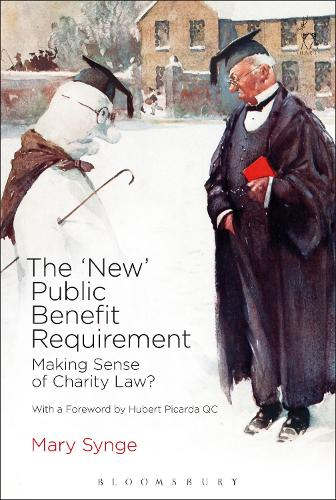 The 'New' Public Benefit Requirement: Making Sense of Charity Law? (Paperback)