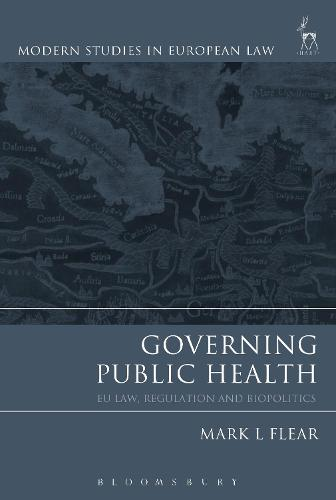 Governing Public Health: EU Law, Regulation and Biopolitics (Paperback)