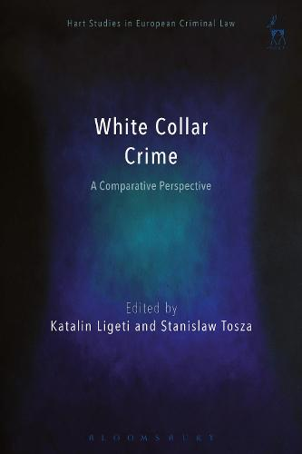 White Collar Crime: A Comparative Perspective - Hart Studies in European Criminal Law (Hardback)