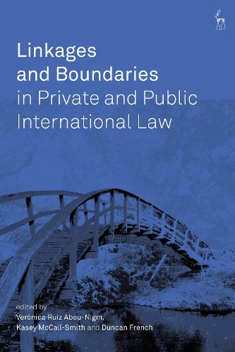 Linkages and Boundaries in Private and Public International Law (Hardback)
