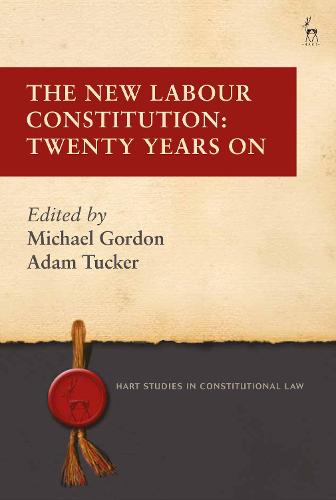 The New Labour Constitution: Twenty Years On - Hart Studies in Constitutional Law (Hardback)