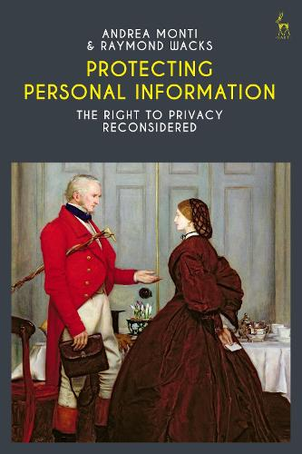 Protecting Personal Information: The Right to Privacy Reconsidered (Hardback)