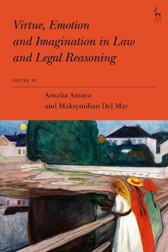Virtue, Emotion and Imagination in Law and Legal Reasoning (Hardback)