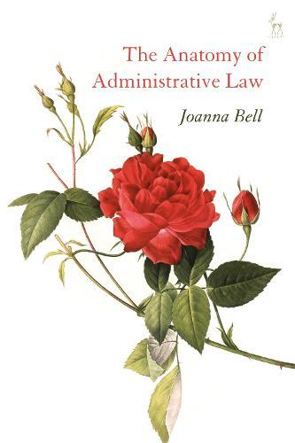 The Anatomy of Administrative Law (Hardback)