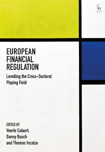 European Financial Regulation: Levelling the Cross-Sectoral Playing Field (Hardback)