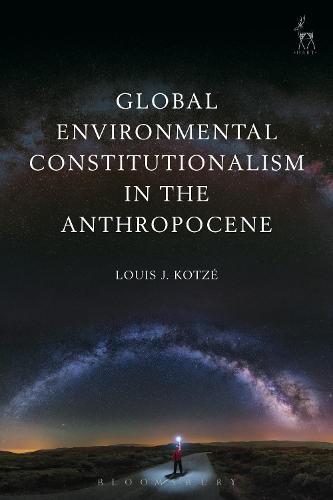 Global Environmental Constitutionalism in the Anthropocene (Paperback)