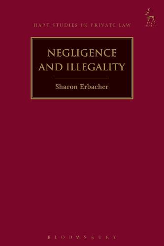 Negligence and Illegality - Hart Studies in Private Law (Paperback)