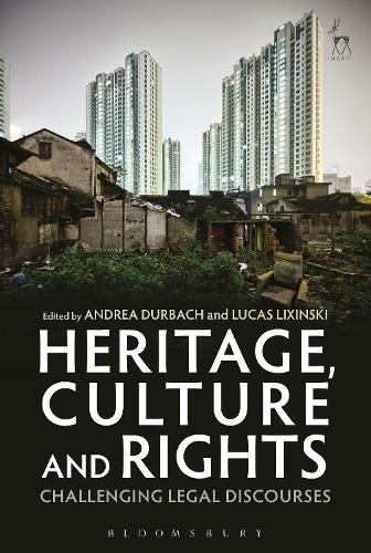 Heritage, Culture and Rights: Challenging Legal Discourses (Paperback)