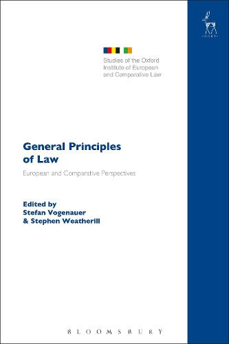 General Principles of Law: European and Comparative Perspectives - Studies of the Oxford Institute of European and Comparative Law (Paperback)
