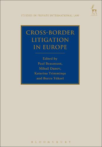 Cross-Border Litigation in Europe - Studies in Private International Law (Paperback)