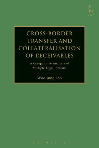 Cross-border Transfer and Collateralisation of Receivables: A Comparative Analysis of Multiple Legal Systems (Paperback)