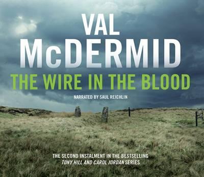 The Wire in the Blood - Tony Hill / Carol Jordan 2 (CD-Audio)