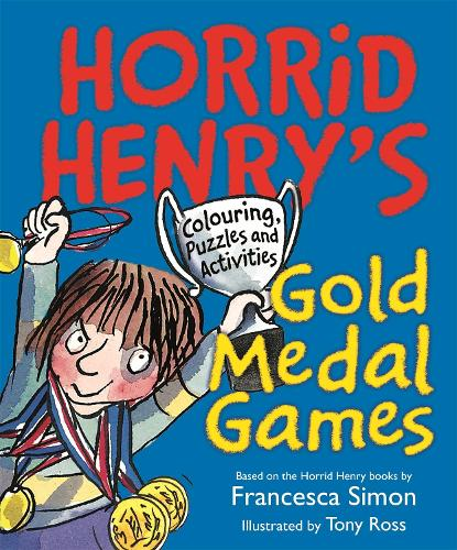 Horrid Henry's Gold Medal Games: Colouring, Puzzles and Activities - Horrid Henry (Paperback)