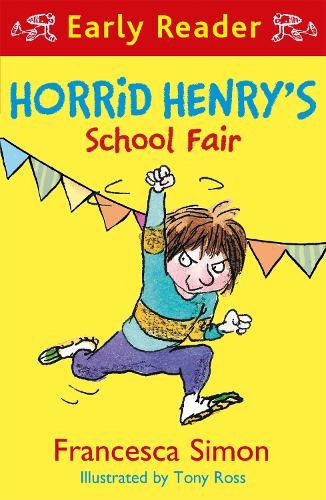 Horrid Henry Early Reader: Horrid Henry's School Fair - Horrid Henry Early Reader (Paperback)