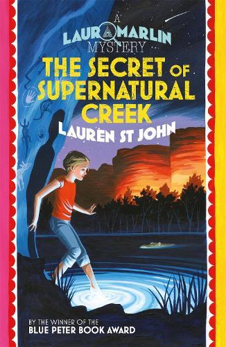 Laura Marlin Mysteries: The Secret of Supernatural Creek: Book 5 - Laura Marlin Mysteries (Paperback)
