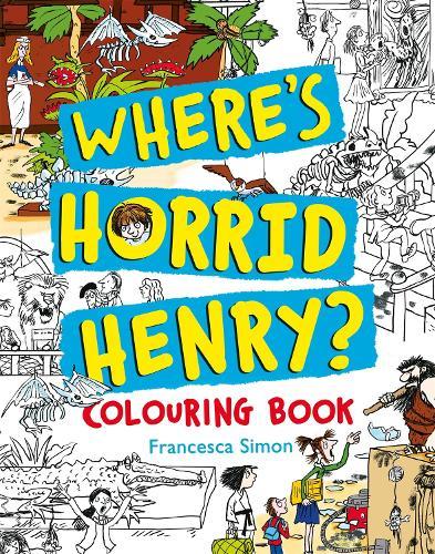 Where's Horrid Henry Colouring Book - Horrid Henry (Paperback)