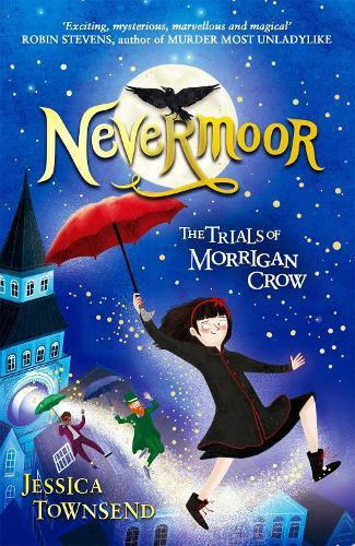 Nevermoor: The Trials of Morrigan Crow Book 1 (Paperback)
