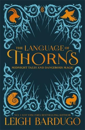 The Language of Thorns: Midnight Tales and Dangerous Magic - The Language of Thorns (Hardback)
