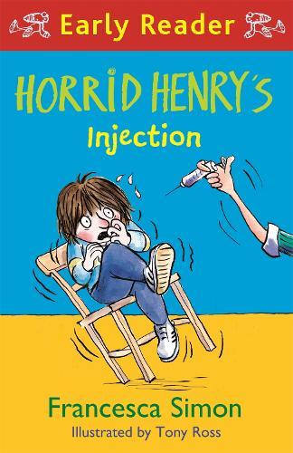 Horrid Henry Early Reader: Horrid Henry's Injection - Horrid Henry Early Reader (Paperback)