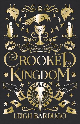 Crooked Kingdom: Collector's Edition - Six of Crows (Hardback)