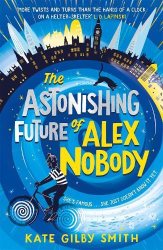 The Astonishing Future of Alex Nobody (Paperback)