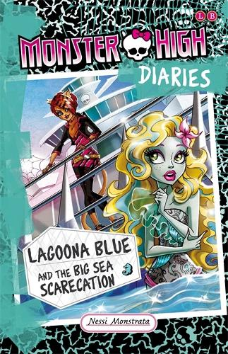 Monster High Diaries: Lagoona Blue and the Big Sea Scarecation - Monster High Diaries (Paperback)