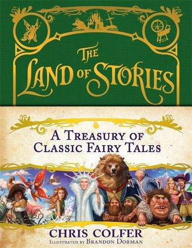 The Land of Stories: A Treasury of Classic Fairy Tales - The Land of Stories (Hardback)