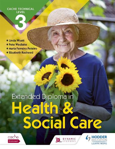 CACHE Technical Level 3 Extended Diploma in Health and Social Care (Paperback)