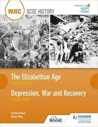 WJEC GCSE History The Elizabethan Age 1558-1603 and Depression, War and Recovery 1930-1951 (Paperback)