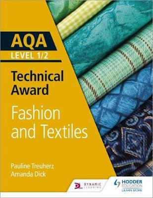 AQA Level 1/2 Technical Award: Fashion and Textiles (Paperback)