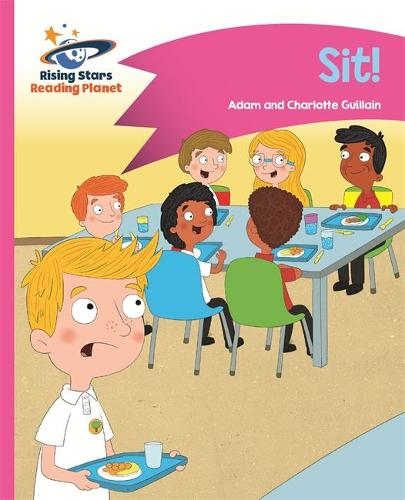 Reading Planet - Sit! - Pink A: Comet Street Kids - Rising Stars Reading Planet (Paperback)