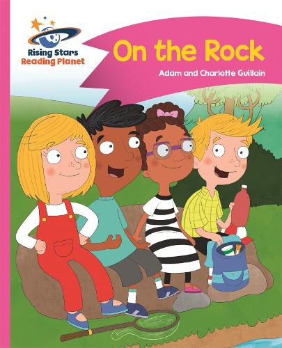 Reading Planet - On the Rock - Pink B: Comet Street Kids - Rising Stars Reading Planet (Paperback)
