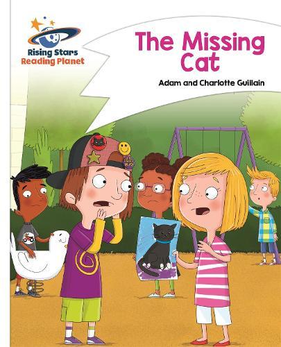 Reading Planet - The Missing Cat - White: Comet Street Kids - Rising Stars Reading Planet (Paperback)