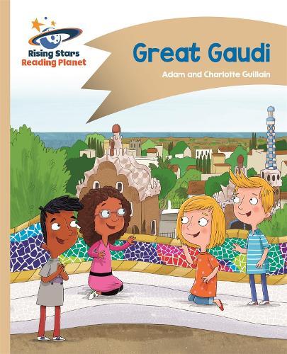 Reading Planet - Great Gaudi - Gold: Comet Street Kids - Rising Stars Reading Planet (Paperback)