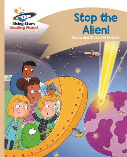 Reading Planet - Stop the Alien! - Gold: Comet Street Kids - Rising Stars Reading Planet (Paperback)