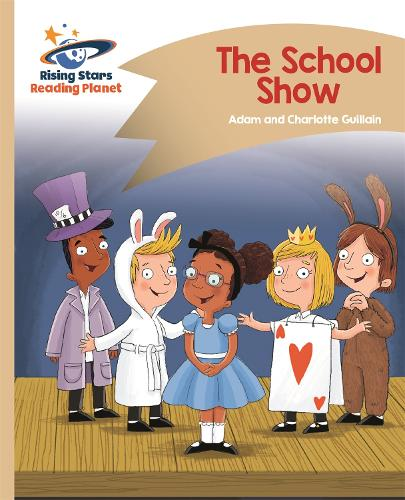 Reading Planet - The School Show - Gold: Comet Street Kids - Rising Stars Reading Planet (Paperback)