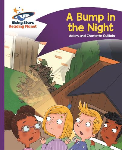 Reading Planet - A Bump in the Night - Purple: Comet Street Kids - Rising Stars Reading Planet (Paperback)