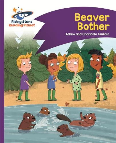 Reading Planet - Beaver Bother - Purple: Comet Street Kids - Rising Stars Reading Planet (Paperback)