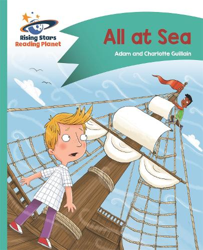 Reading Planet - All at Sea - Turquoise: Comet Street Kids - Rising Stars Reading Planet (Paperback)