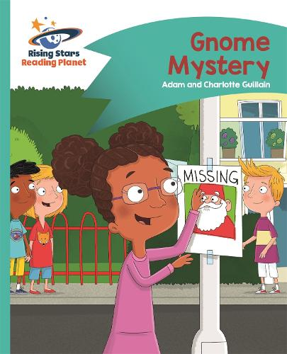 Reading Planet - Gnome Mystery - Turquoise: Comet Street Kids - Rising Stars Reading Planet (Paperback)