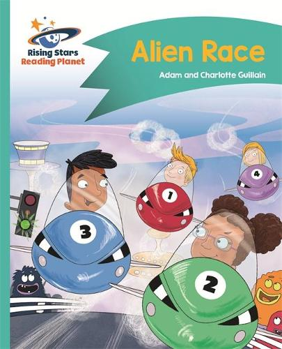 Reading Planet - Alien Race - Turquoise: Comet Street Kids - Rising Stars Reading Planet (Paperback)