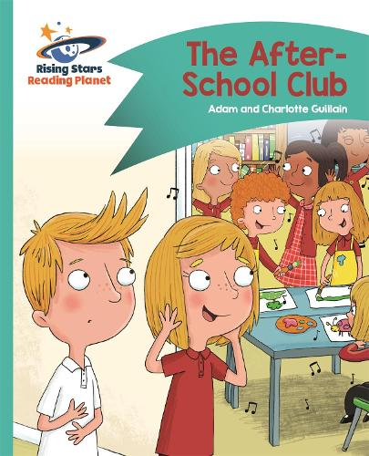 Reading Planet - The After-School Club - Turquoise: Comet Street Kids - Rising Stars Reading Planet (Paperback)