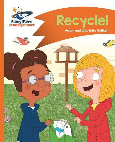 Reading Planet - Recycle! - Orange: Comet Street Kids - Rising Stars Reading Planet (Paperback)