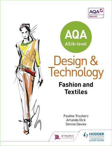 AQA AS/A-Level Design and Technology: Fashion and Textiles (Paperback)
