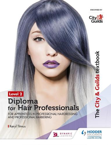 The City & Guilds Textbook Level 2 Diploma for Hair Professionals for Apprenticeships in Professional Hairdressing and Professional Barbering (Paperback)