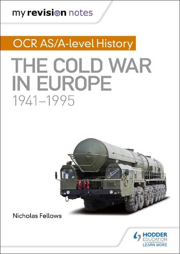 My Revision Notes: OCR AS/A-level History: The Cold War in Europe 1941-1995 (Paperback)